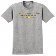 I Don't Have a Life T-Shirt